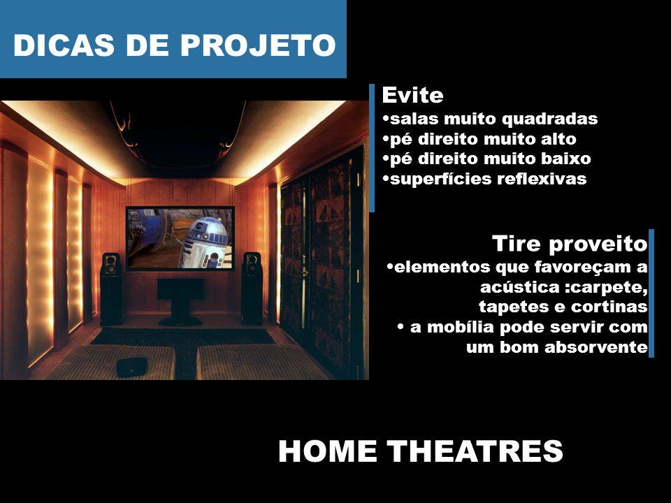 DICAS DE PROJETO HOME THEATRES Evite Tire proveito