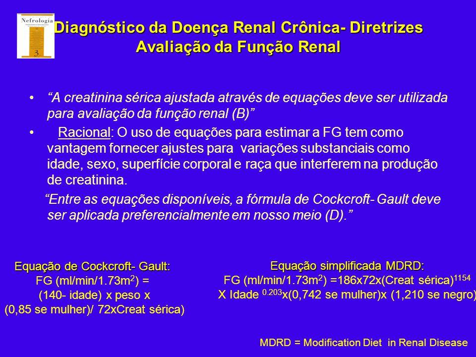 Diagnóstico da Doença Renal Crônica- Diretrizes Avaliação da Função Renal