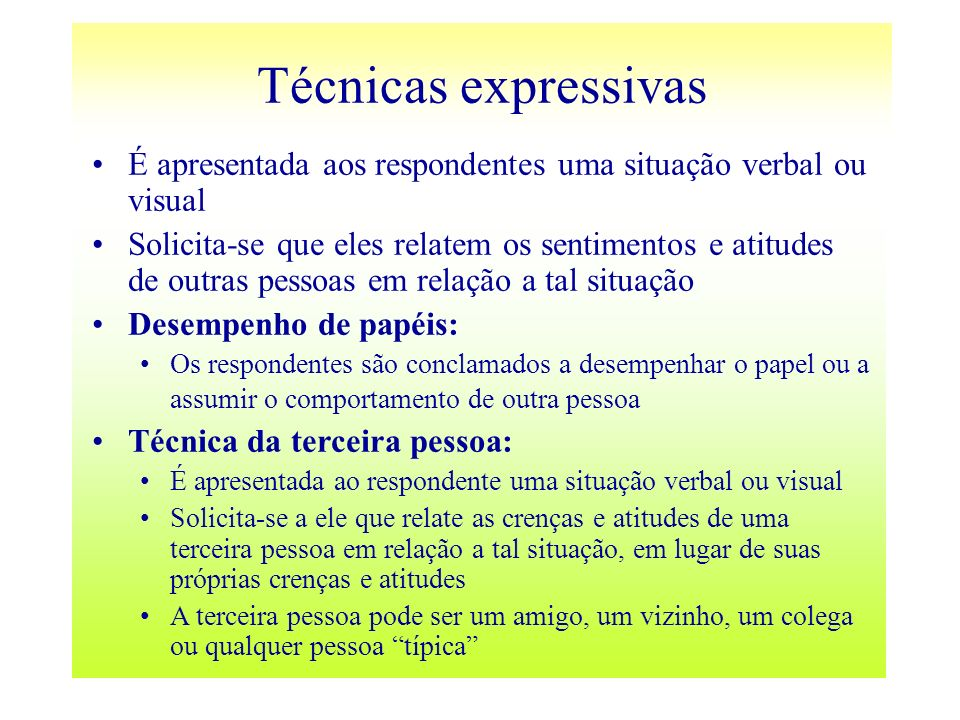 Técnicas expressivas É apresentada aos respondentes uma situação verbal ou visual.