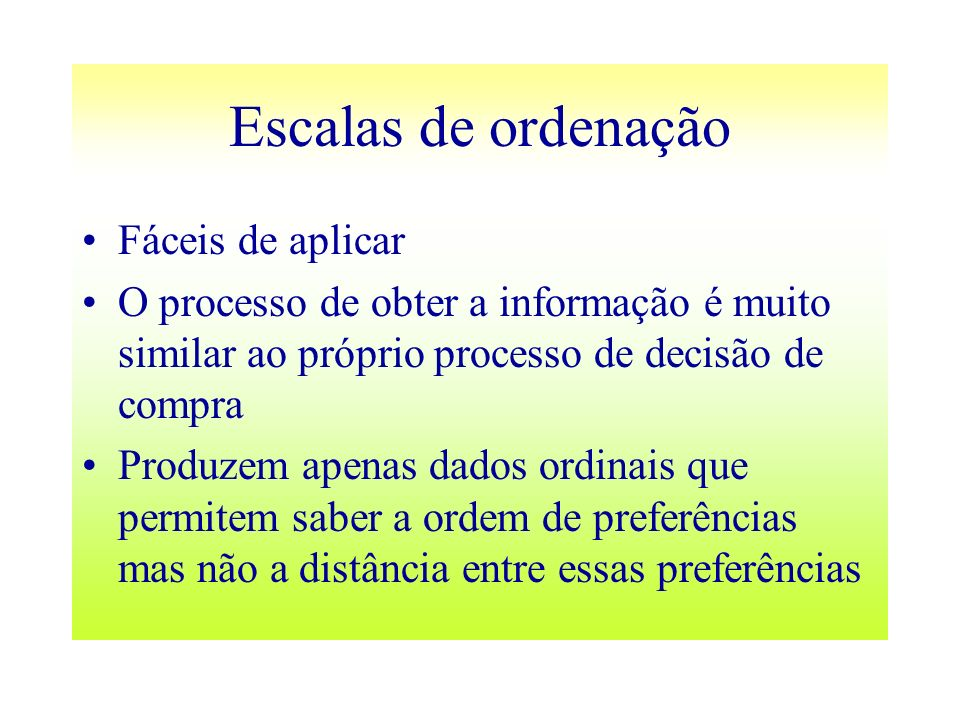 Escalas de ordenação Fáceis de aplicar