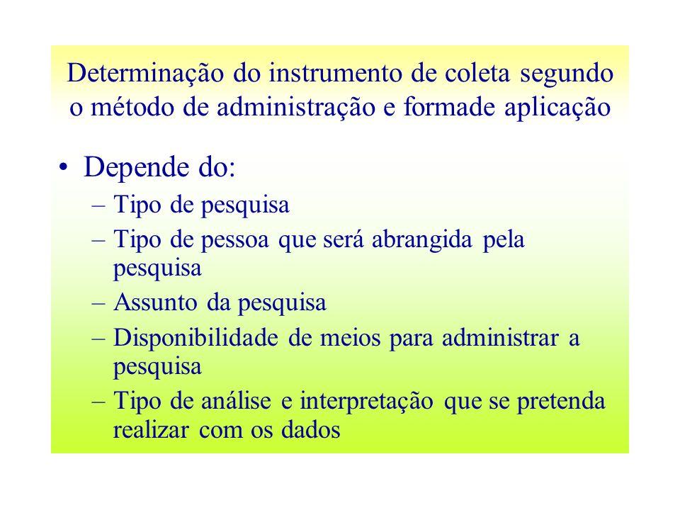 Determinação do instrumento de coleta segundo o método de administração e formade aplicação