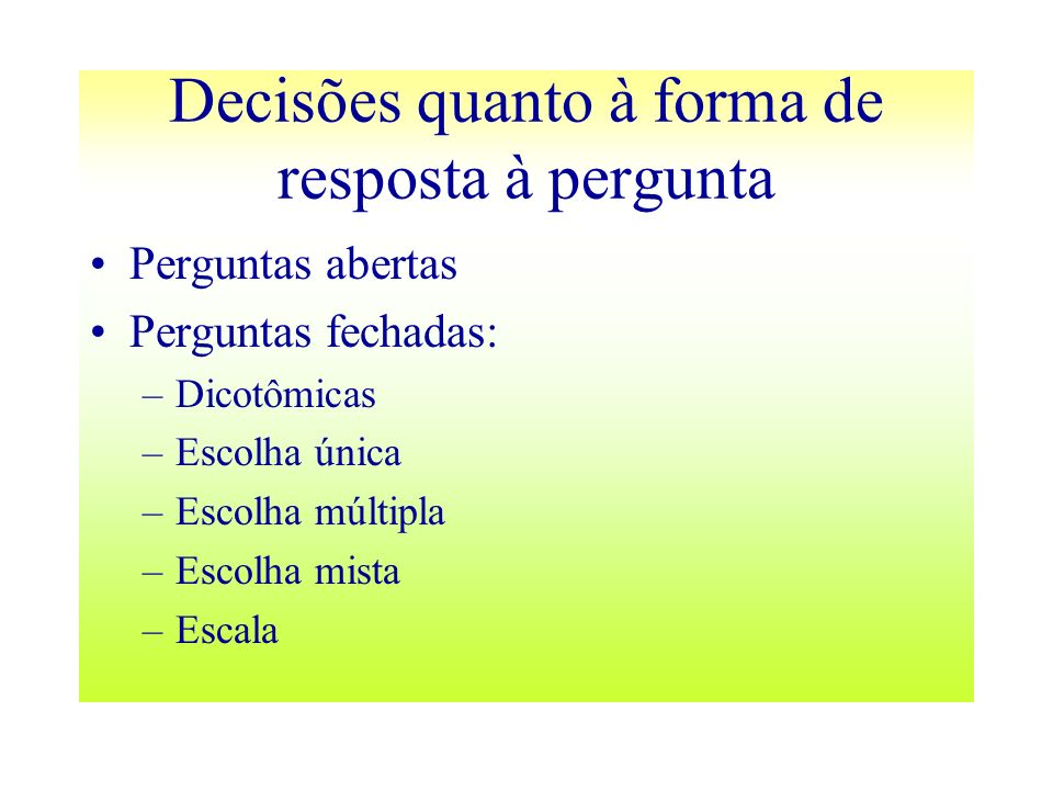 Decisões quanto à forma de resposta à pergunta