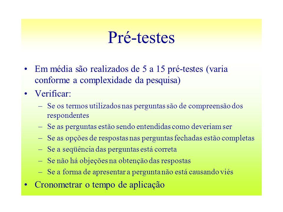 Pré-testesEm média são realizados de 5 a 15 pré-testes (varia conforme a complexidade da pesquisa) Verificar: