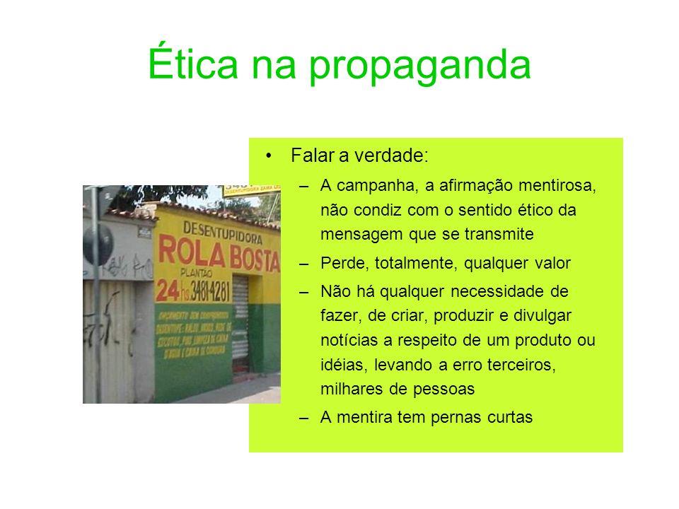Ética na propaganda Falar a verdade: