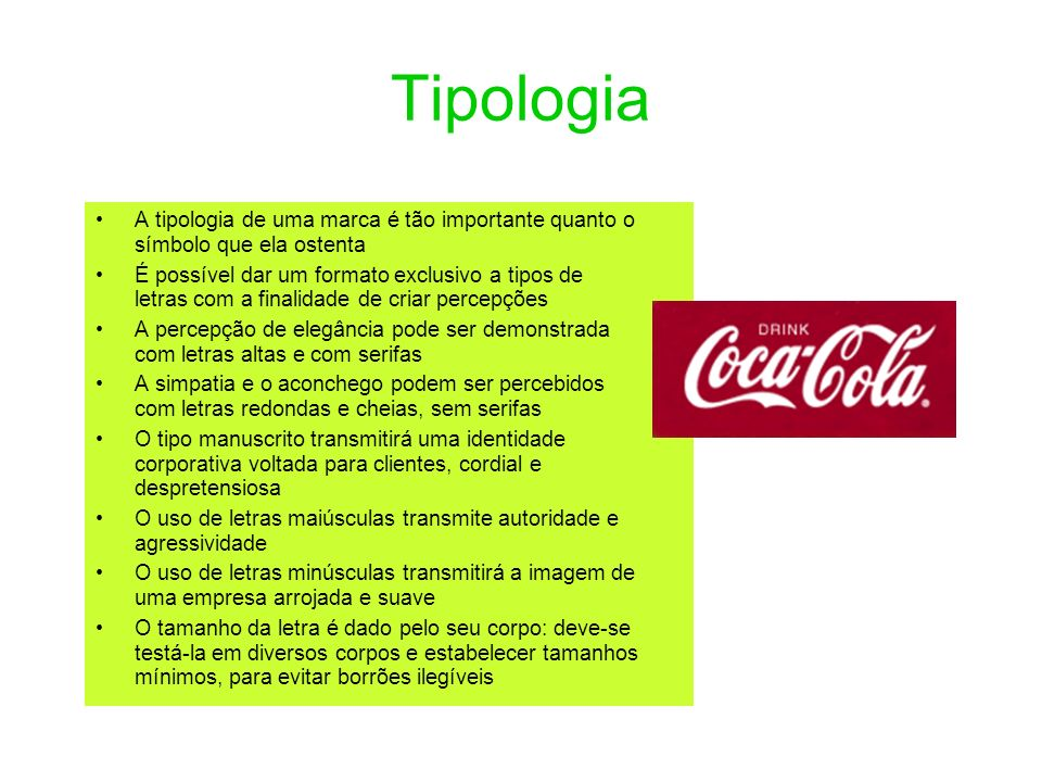 Tipologia A tipologia de uma marca é tão importante quanto o símbolo que ela ostenta.