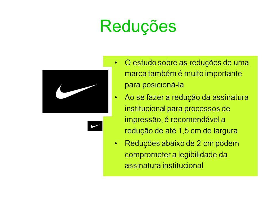 Reduções O estudo sobre as reduções de uma marca também é muito importante para posicioná-la.
