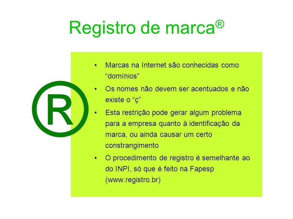 ® Registro de marca® Marcas na Internet são conhecidas como domínios