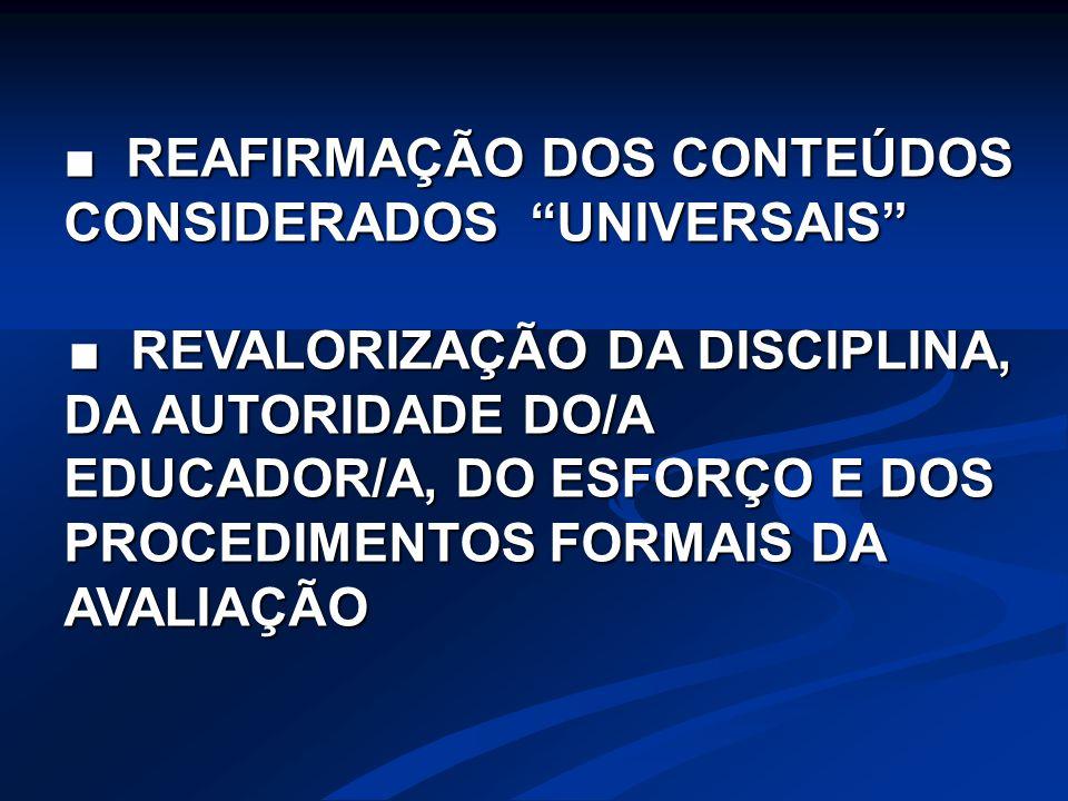 ■ REAFIRMAÇÃO DOS CONTEÚDOS CONSIDERADOS UNIVERSAIS