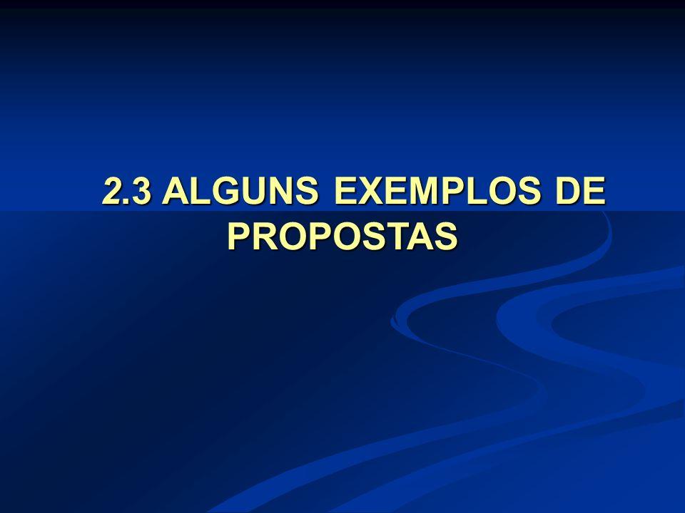 2.3 ALGUNS EXEMPLOS DE PROPOSTAS