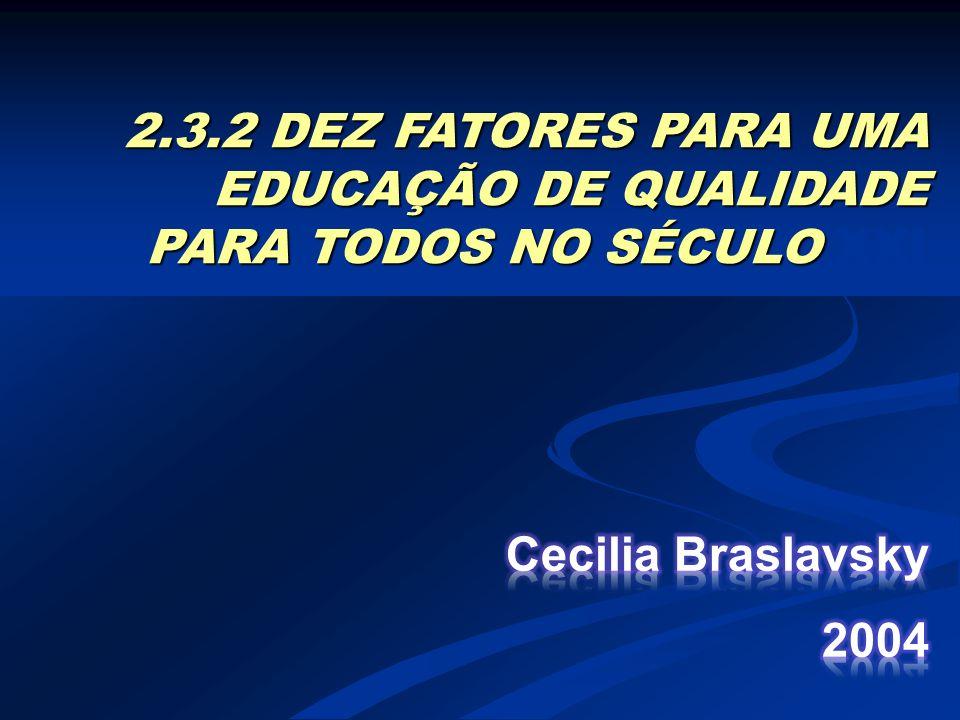 2.3.2 DEZ FATORES PARA UMA EDUCAÇÃO DE QUALIDADE PARA TODOS NO SÉCULO XXI