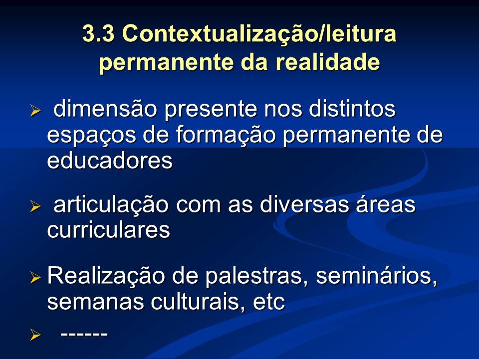 3.3 Contextualização/leitura permanente da realidade