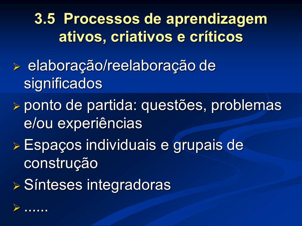 3.5 Processos de aprendizagem ativos, criativos e críticos