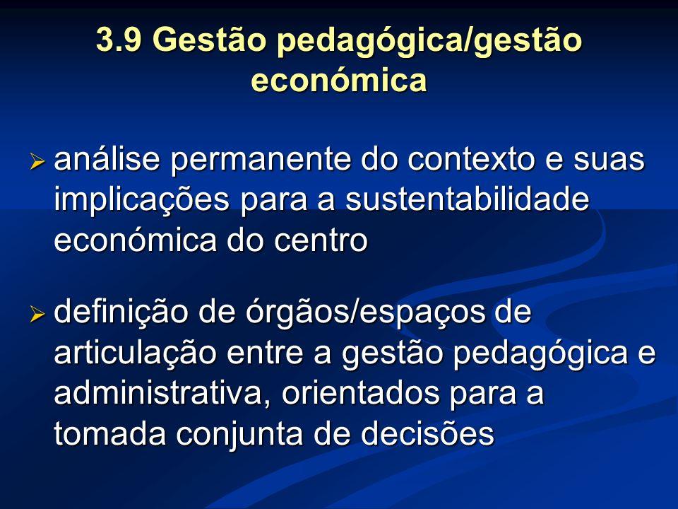 3.9 Gestão pedagógica/gestão económica