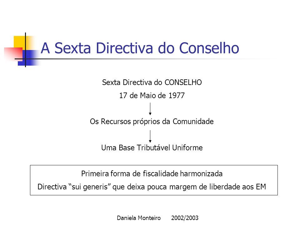 A Sexta Directiva do Conselho