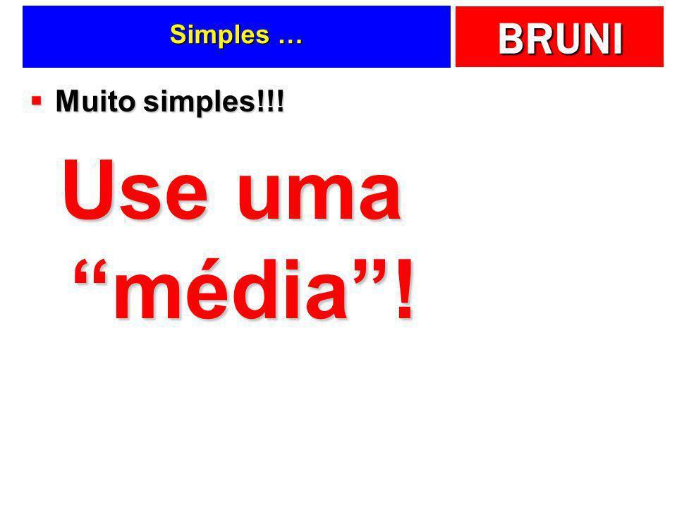 Simples … Muito simples!!! Use uma média !