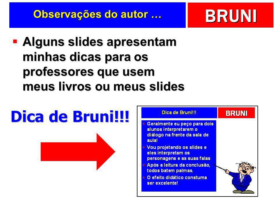 Observações do autor …Alguns slides apresentam minhas dicas para os professores que usem meus livros ou meus slides.