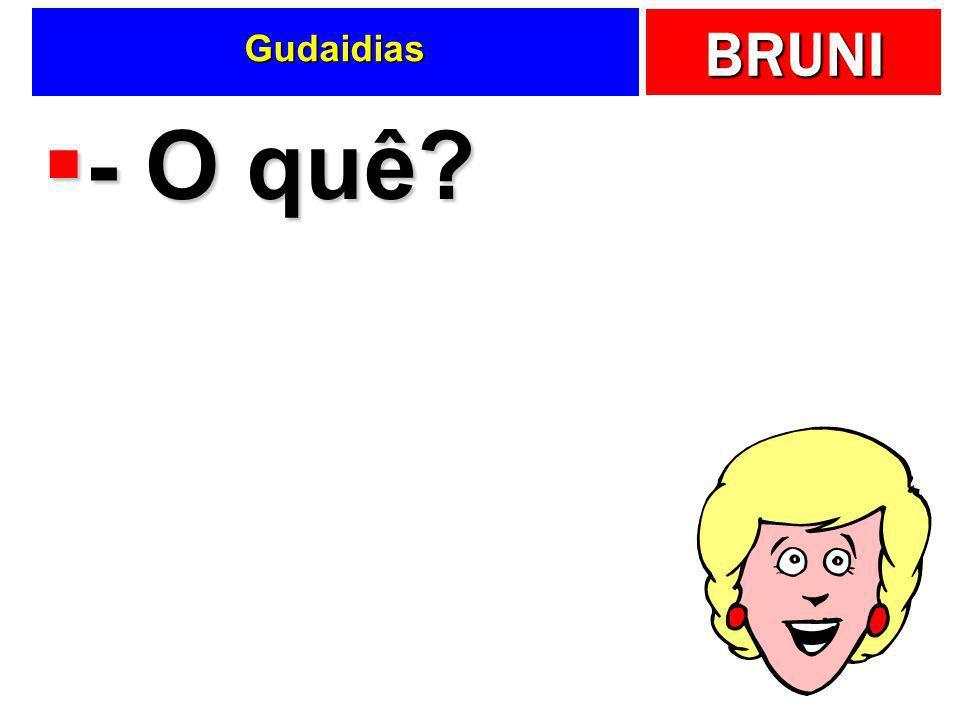 Gudaidias - O quê