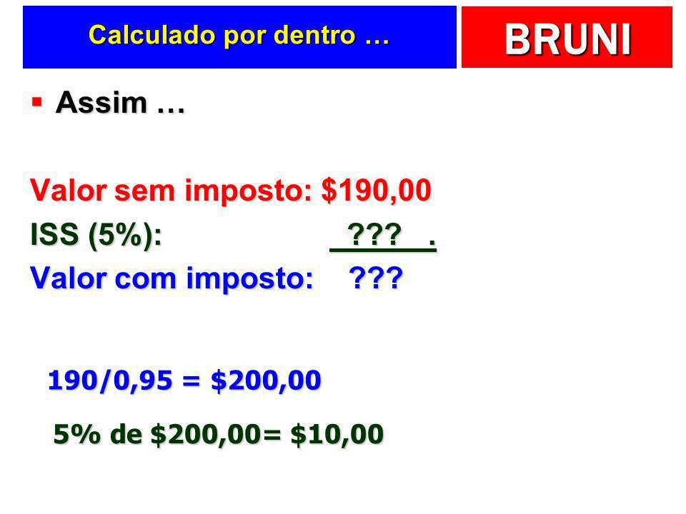 Assim … Valor sem imposto: $190,00 ISS (5%): .