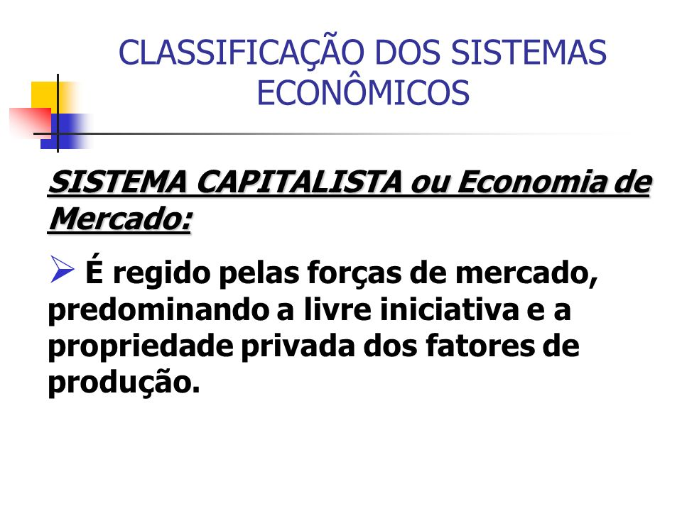 CLASSIFICAÇÃO DOS SISTEMAS ECONÔMICOS