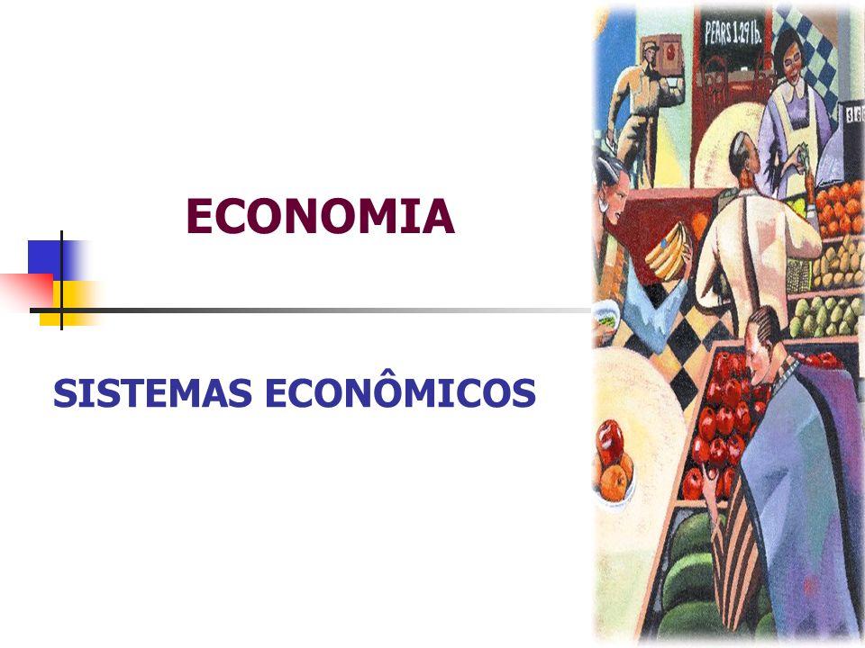 ECONOMIA SISTEMAS ECONÔMICOS