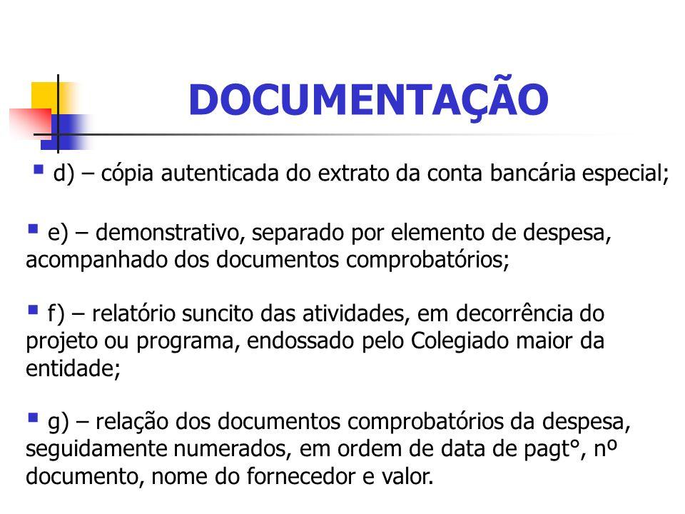 DOCUMENTAÇÃO d) – cópia autenticada do extrato da conta bancária especial;