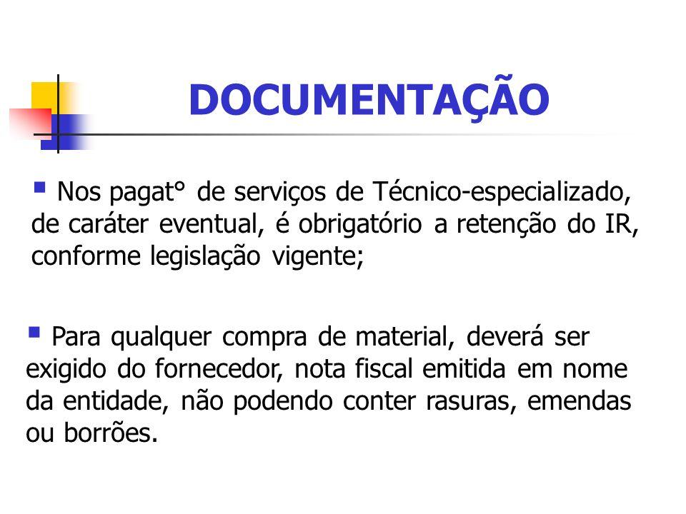 DOCUMENTAÇÃO Nos pagat° de serviços de Técnico-especializado, de caráter eventual, é obrigatório a retenção do IR, conforme legislação vigente;