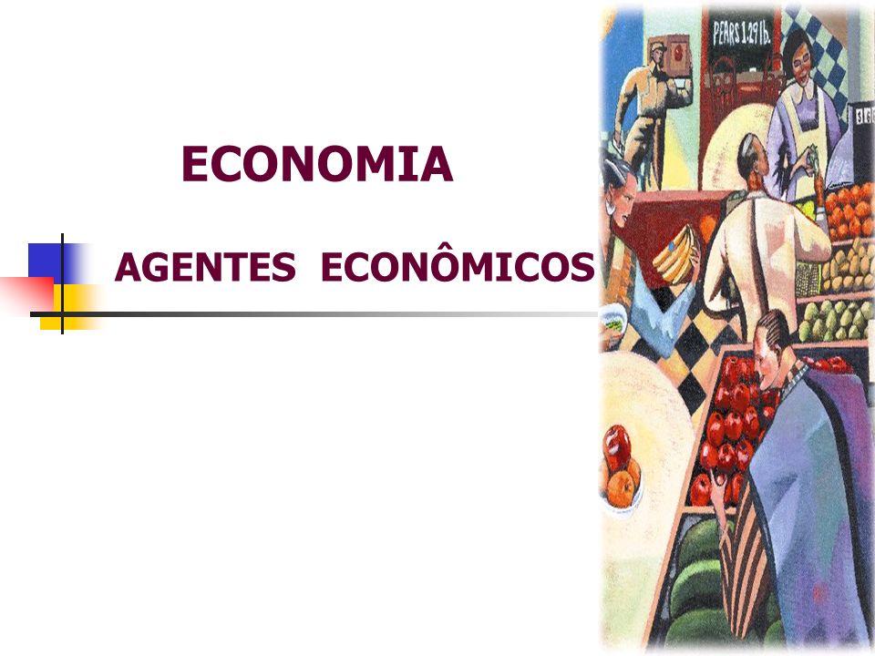 ECONOMIA AGENTES ECONÔMICOS