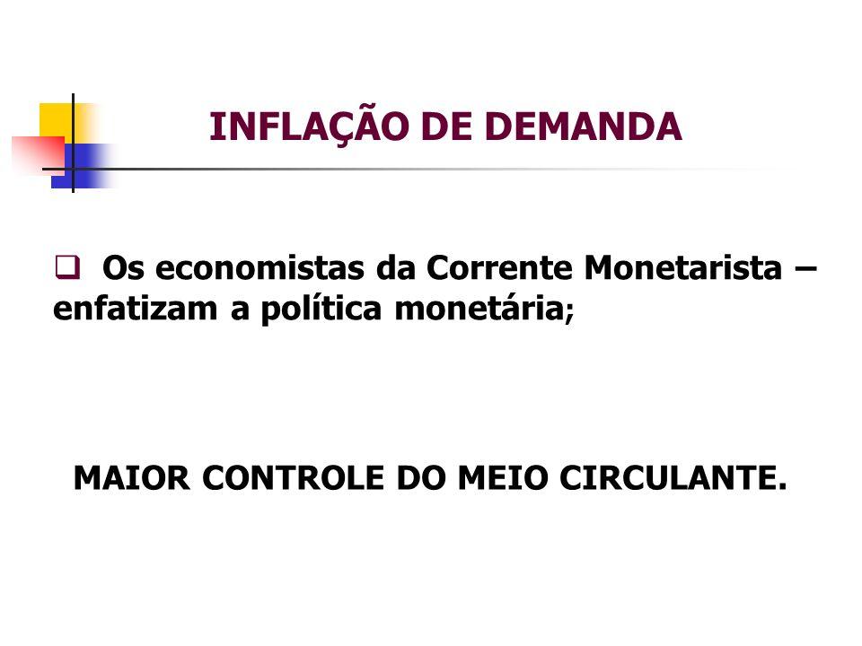 MAIOR CONTROLE DO MEIO CIRCULANTE.