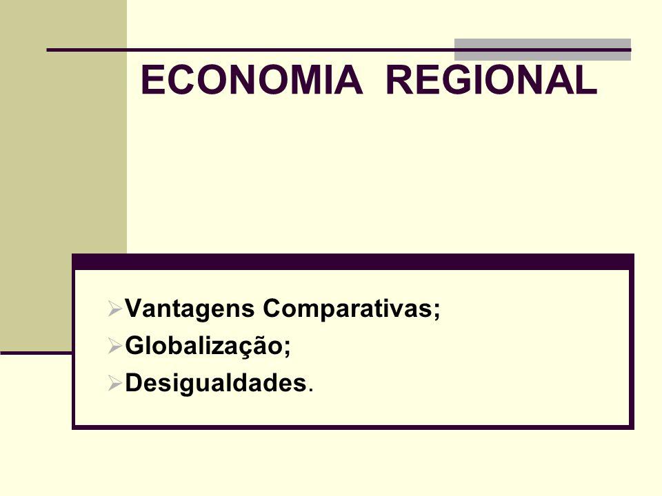 Vantagens Comparativas; Globalização; Desigualdades.