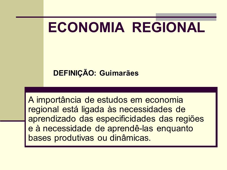ECONOMIA REGIONAL DEFINIÇÃO: Guimarães.