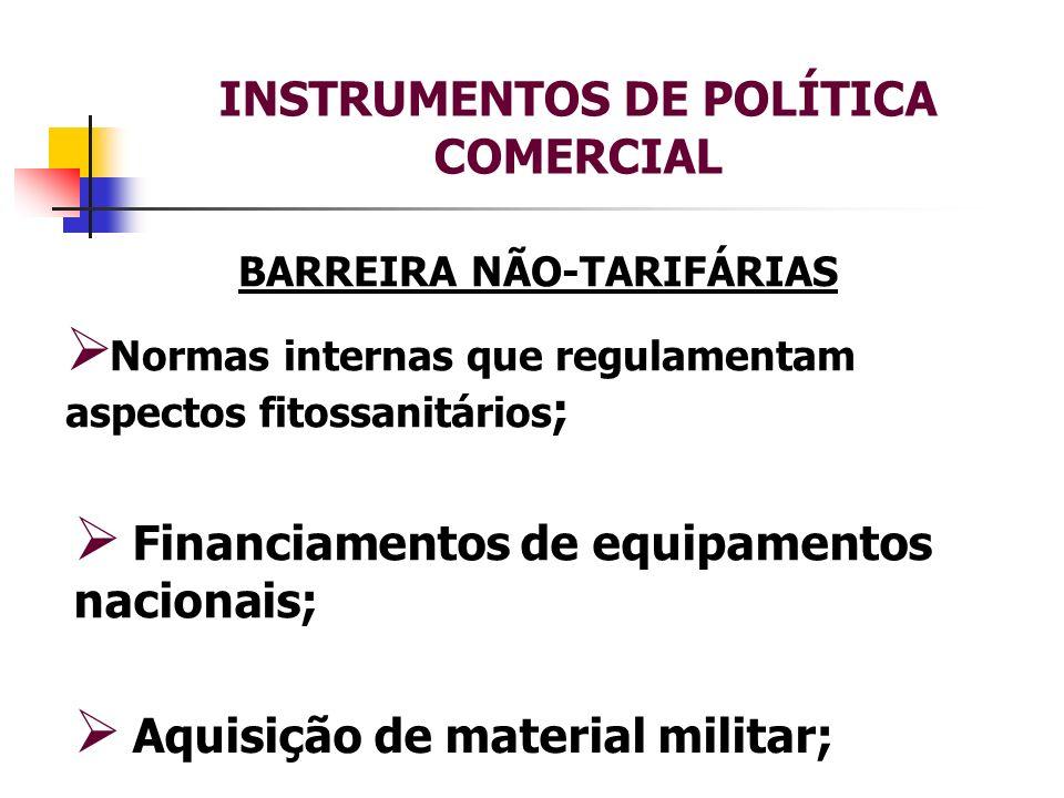 INSTRUMENTOS DE POLÍTICA COMERCIAL BARREIRA NÃO-TARIFÁRIAS