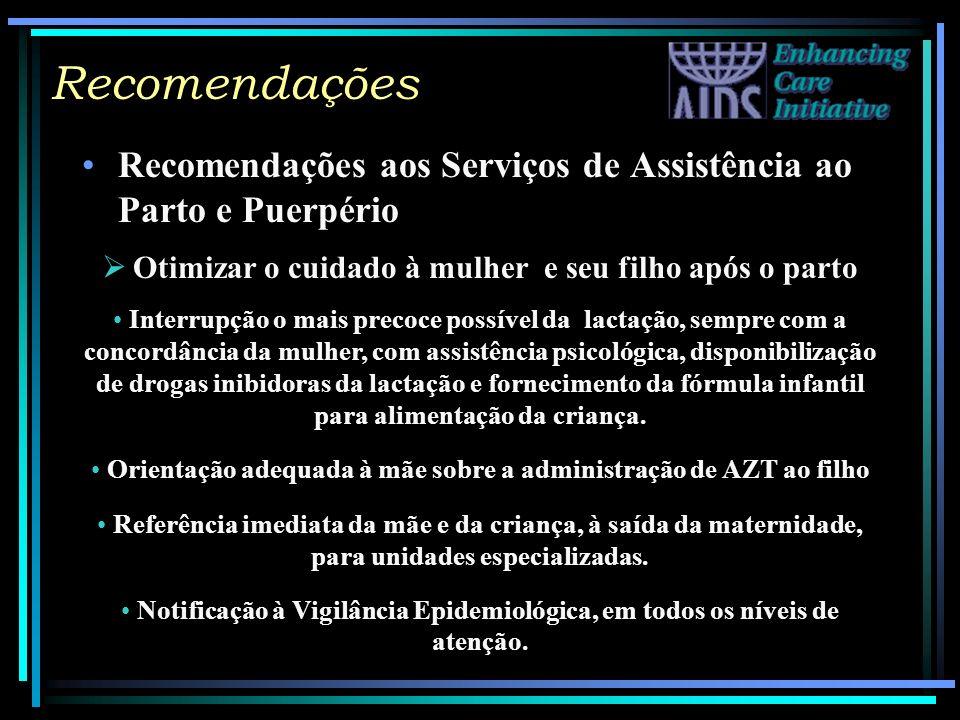 Recomendações Recomendações aos Serviços de Assistência ao Parto e Puerpério. Otimizar o cuidado à mulher e seu filho após o parto.