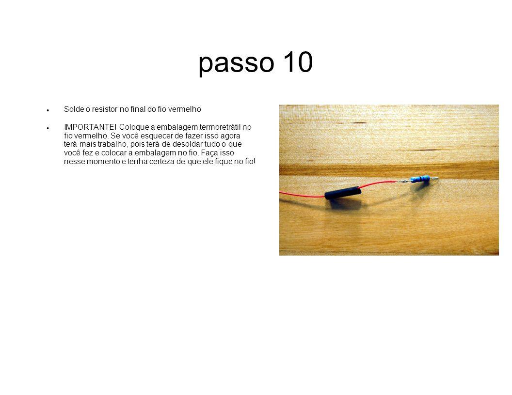 passo 10 Solde o resistor no final do fio vermelho