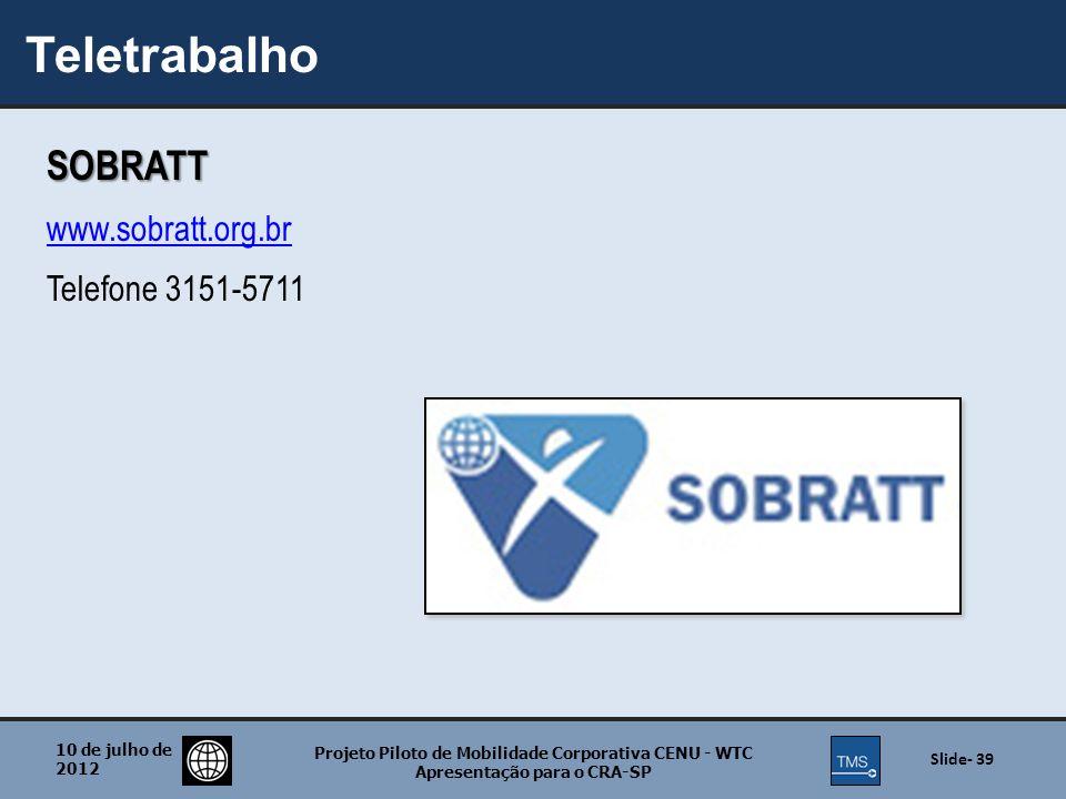 Teletrabalho SOBRATT www.sobratt.org.br Telefone 3151-5711