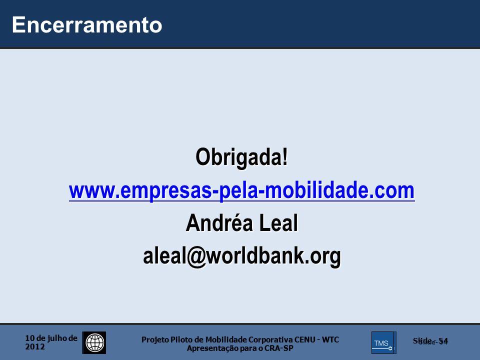 Obrigada! www.empresas-pela-mobilidade.com Andréa Leal