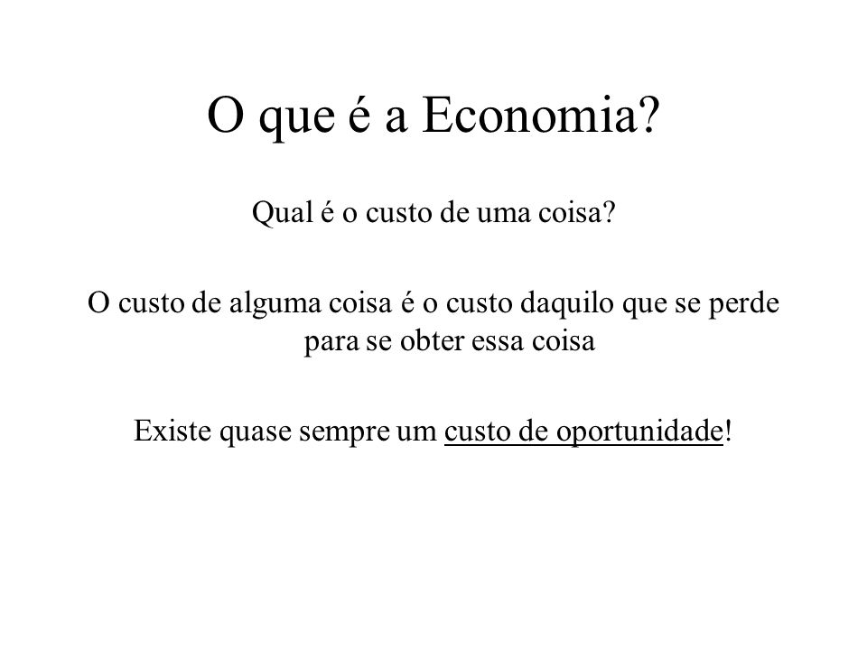 O que é a Economia Qual é o custo de uma coisa