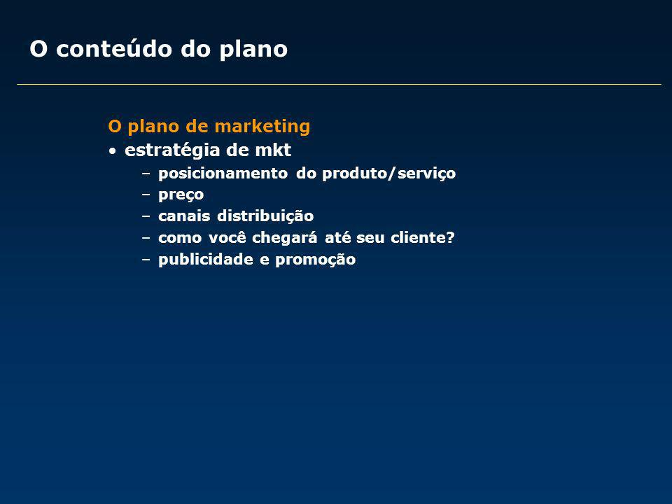 O conteúdo do plano O plano de marketing estratégia de mkt