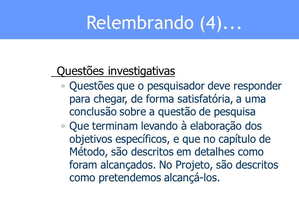 Relembrando (4)... Questões investigativas