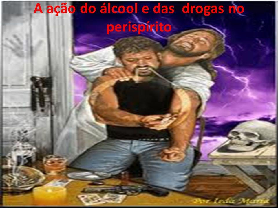 A ação do álcool e das drogas no perispírito