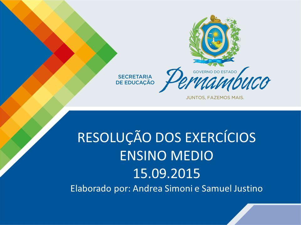 RESOLUÇÃO DOS EXERCÍCIOS ENSINO MEDIO 15.09.2015