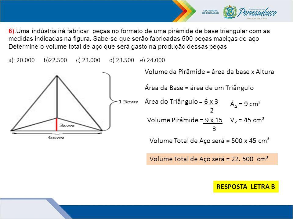 Volume da Pirâmide = área da base x Altura
