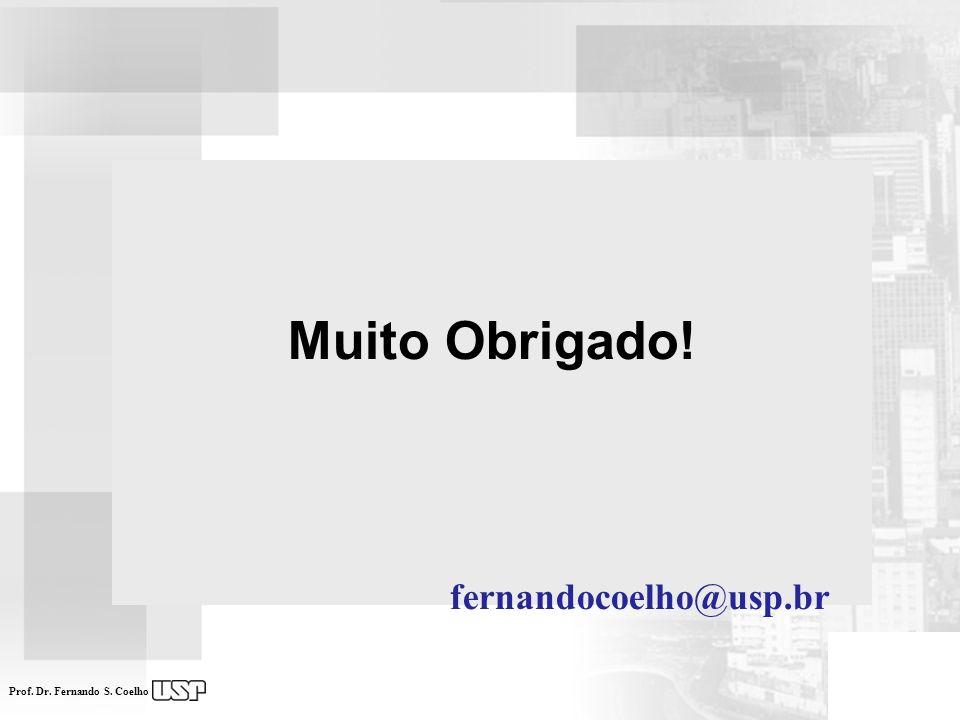 Muito Obrigado! fernandocoelho@usp.br