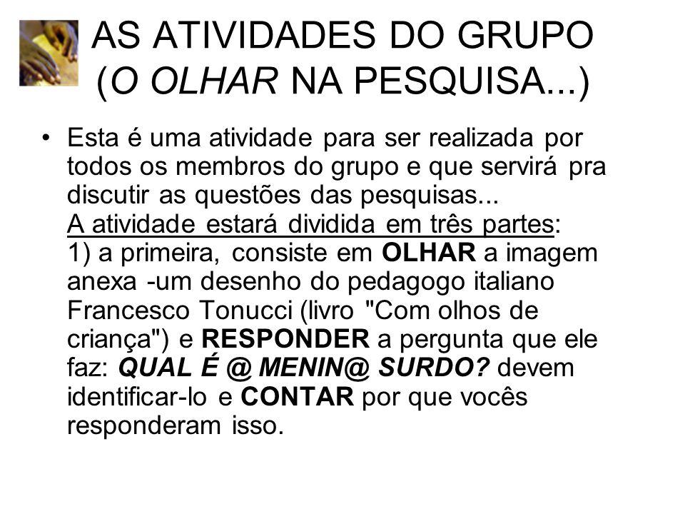 AS ATIVIDADES DO GRUPO (O OLHAR NA PESQUISA...)