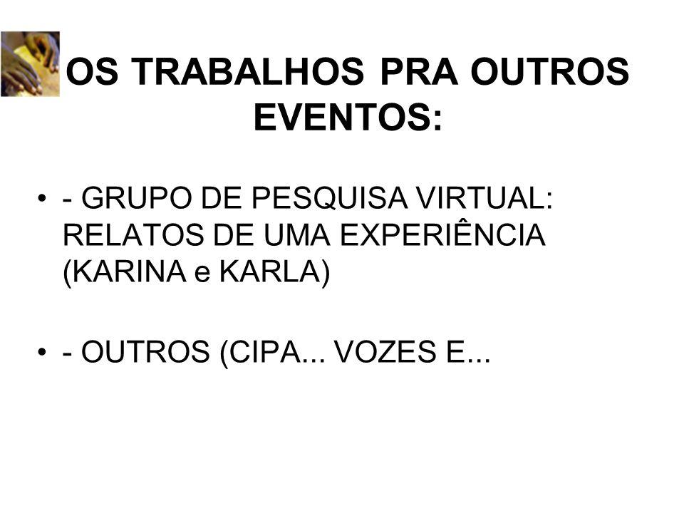 OS TRABALHOS PRA OUTROS EVENTOS: