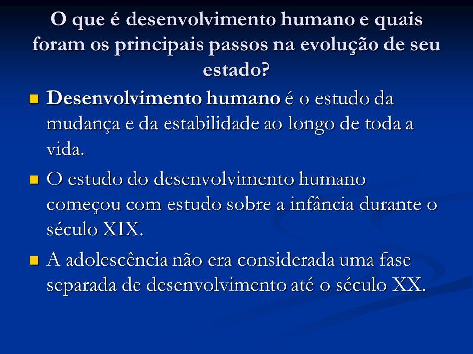 O que é desenvolvimento humano e quais foram os principais passos na evolução de seu estado