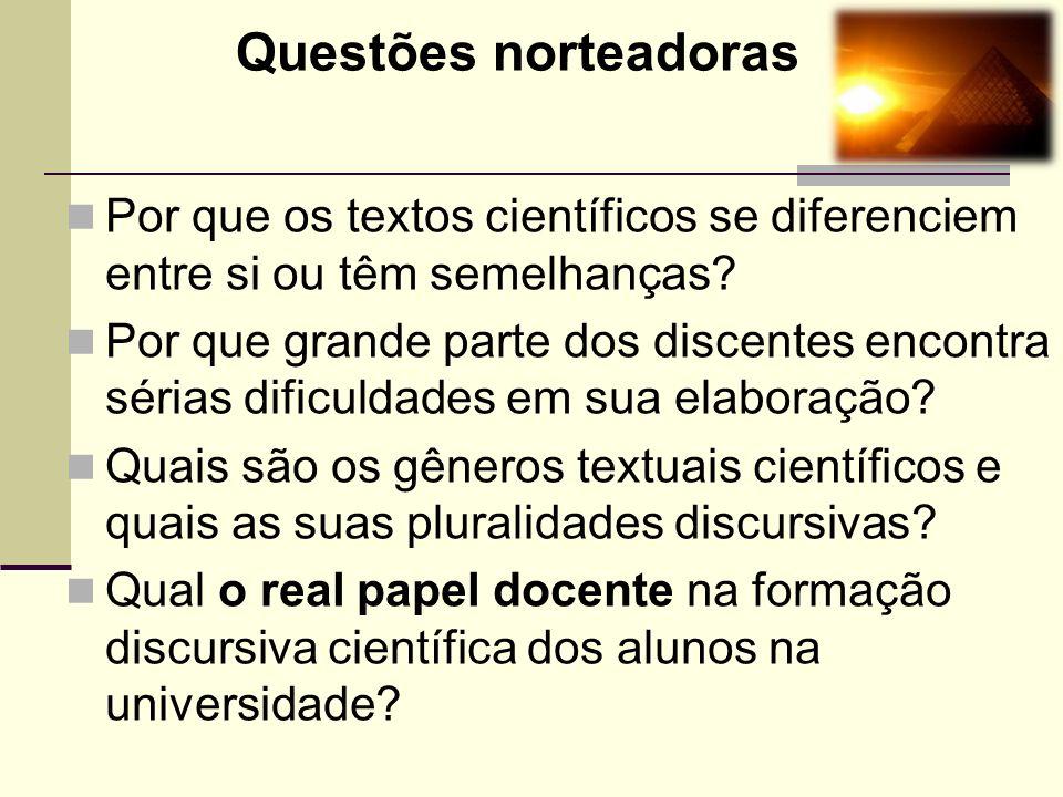 Questões norteadoras Por que os textos científicos se diferenciem entre si ou têm semelhanças