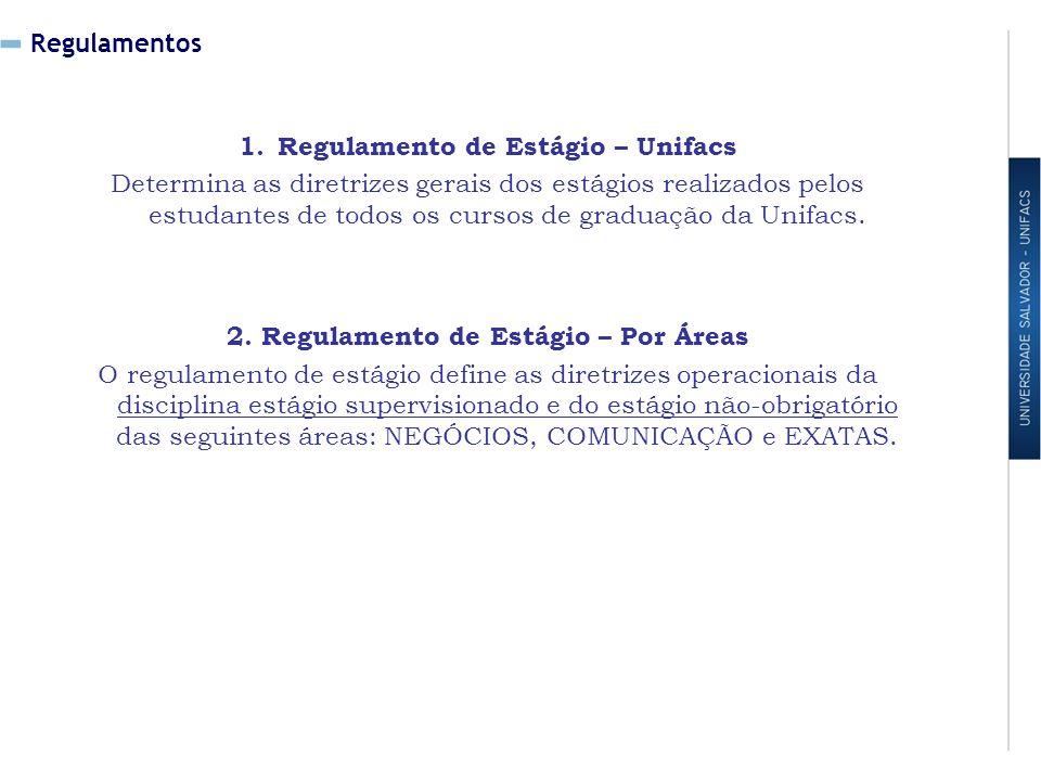 Regulamento de Estágio – Unifacs 2. Regulamento de Estágio – Por Áreas