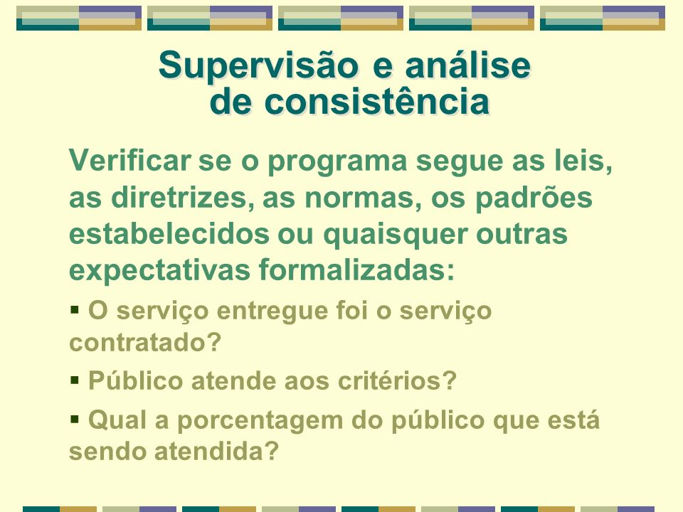 Supervisão e análise de consistência