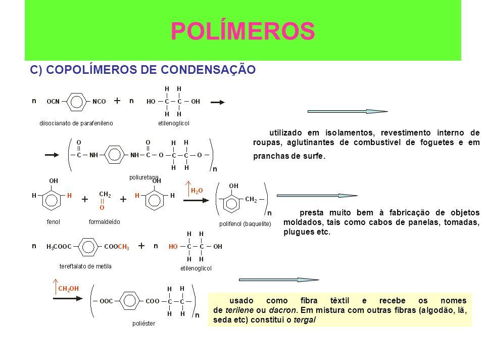 POLÍMEROS C) COPOLÍMEROS DE CONDENSAÇÃO