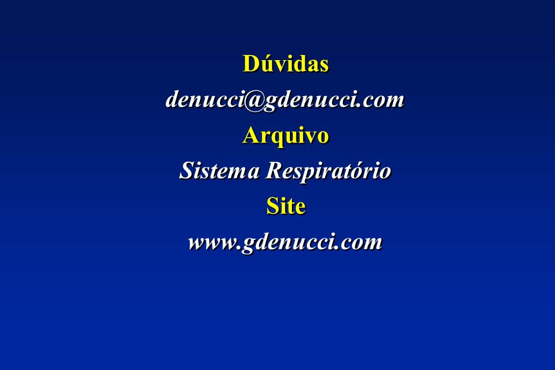 Dúvidas denucci@gdenucci.com Arquivo Sistema Respiratório Site www.gdenucci.com